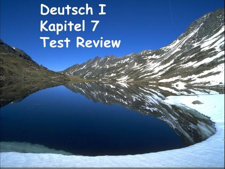 Deutsch I Kapitel 7 Test Review.