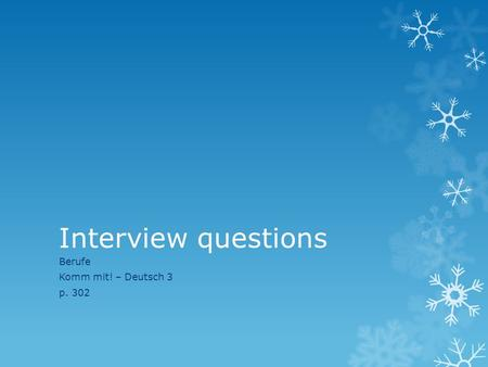 Interview questions Berufe Komm mit! – Deutsch 3 p. 302.