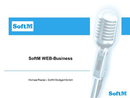 SoftM WEB-Business Michael Riedel – SoftM Stuttgart GmbH.