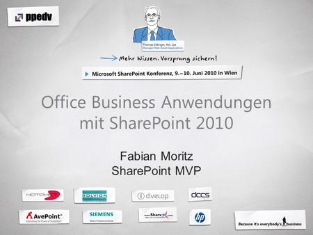 Office Business Anwendungen mit SharePoint 2010 Fabian Moritz SharePoint MVP.