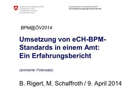 B. Rigert, M. Schaffroth / 9. April 2014