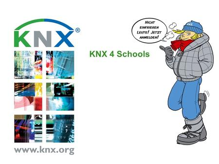 KNX 4 Schools. KNX Association International Page No. 2 May 14 KNX: The worlds only open STANDARD for Home & Building Control Idee des Wettbewerbes Lehrlinge.