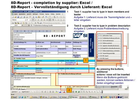8D-Report - completion by supplier: Excel / 8D-Report – Vervollständigung durch Lieferant: Excel 1Task 1: supplier has to type in team members and leader.