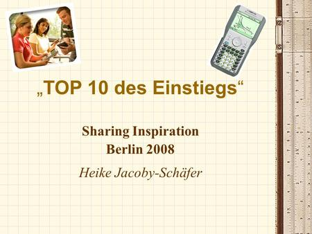 TOP 10 des Einstiegs Sharing Inspiration Berlin 2008 Heike Jacoby-Schäfer.