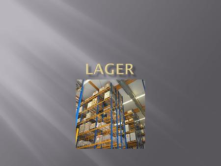 Lager.