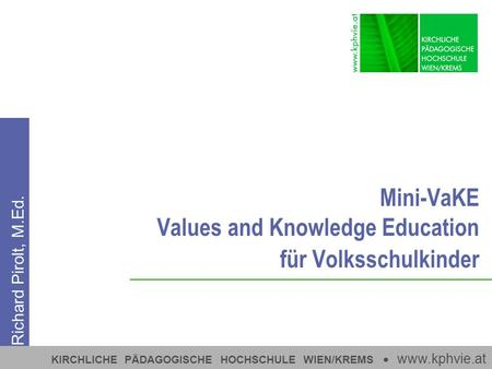 Mini-VaKE Values and Knowledge Education für Volksschulkinder