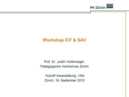 Workshop ICF & SAV Prof. Dr. Judith Hollenweger,