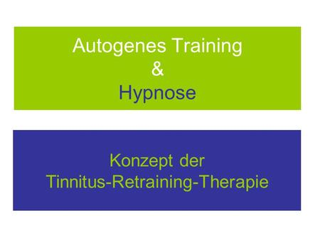Autogenes Training & Hypnose Konzept der Tinnitus-Retraining-Therapie.