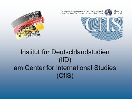 Institut für Deutschlandstudien (IfD) am Center for International Studies (CfIS)