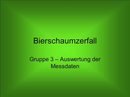 Gruppe 3 – Auswertung der Messdaten