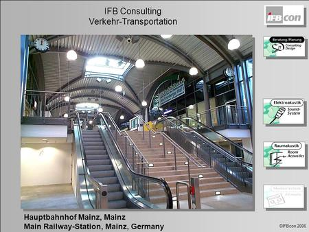 ©IFBcon 2006 IFB Consulting Verkehr-Transportation Hauptbahnhof Mainz, Mainz Main Railway-Station, Mainz, Germany.