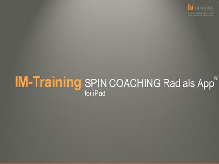 SPIN COACHING Rad als App©