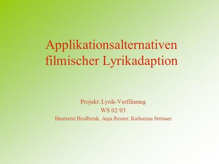 Applikationsalternativen filmischer Lyrikadaption