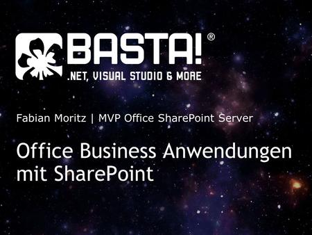 Office Business Anwendungen mit SharePoint Fabian Moritz | MVP Office SharePoint Server.
