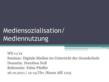 Mediensozialisation/ Mediennutzung