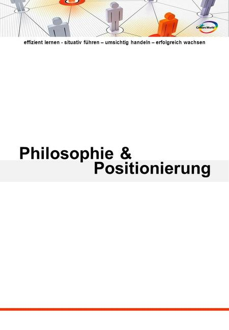 Philosophie & Positionierung