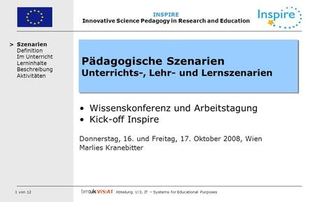 1 von 12 ViS:AT Abteilung V/3, IT – Systems for Educational Purposes INSPIRE Innovative Science Pedagogy in Research and Education Szenarien Definition.
