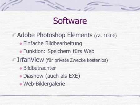 Software Adobe Photoshop Elements (ca. 100 €)