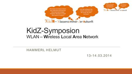 KidZ-Symposion WLAN – Wireless Local Area Network