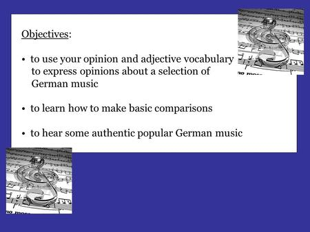 Objectives: to use your opinion and adjective vocabulary