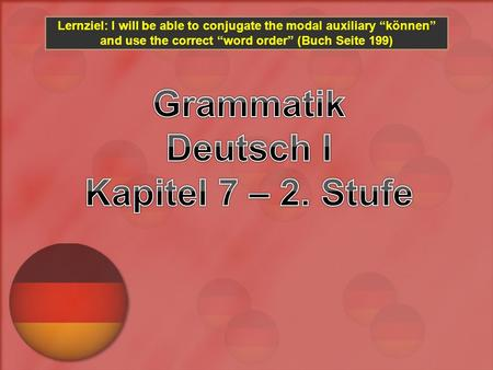 Lernziel: I will be able to conjugate the modal auxiliary können and use the correct word order (Buch Seite 199)