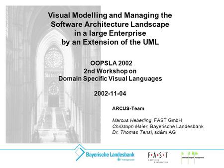 Visual Modelling and Managing the Software Architecture Landscape in a large Enterprise by an Extension of the UML OOPSLA 2002 2nd Workshop on Domain Specific.