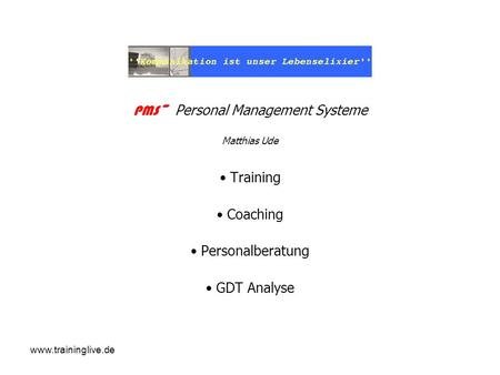 Www.traininglive.de PMS~ Personal Management Systeme Matthias Ude Training Coaching Personalberatung GDT Analyse.