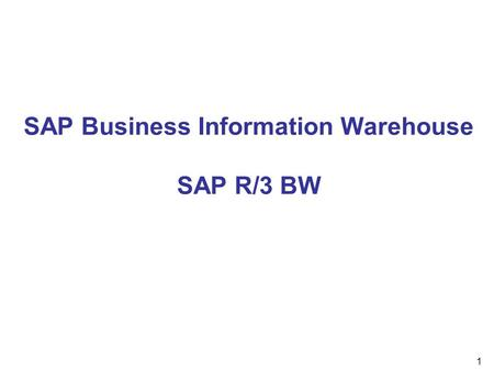 SAP Business Information Warehouse SAP R/3 BW