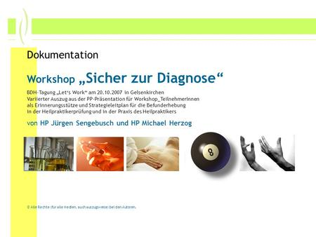 Dokumentation Workshop Sicher zur Diagnose BDH-Tagung Lets Work am 20.10.2007 in Gelsenkirchen Variierter Auszug aus der PP-Präsentation für Workshop_TeilnehmerInnen.