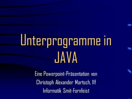 Unterprogramme in JAVA