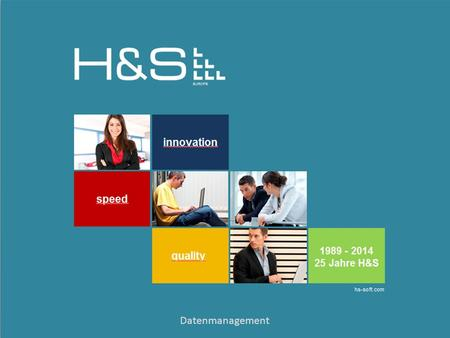Hs-soft.com H&S EUROPE Wien – Schwabach hs-soft.com | Datenmanagement hs-soft.com H&S EUROPE Wien – Schwabach hs-soft.com |