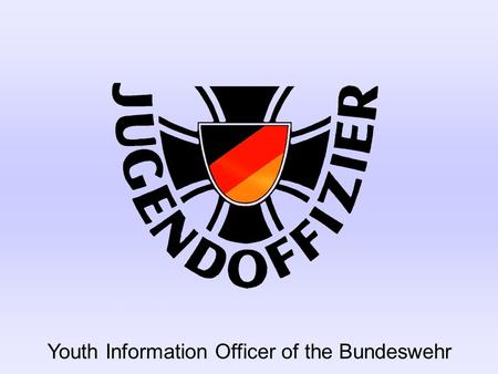 Youth Information Officer of the Bundeswehr. Captain Maximilian von Reden My hobbies: family, sports, travelling Until 1996High School and Abitur 1996.