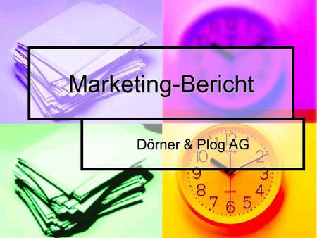 Marketing-Bericht Dörner & Plog AG.