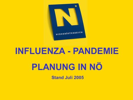 INFLUENZA - PANDEMIE PLANUNG IN NÖ