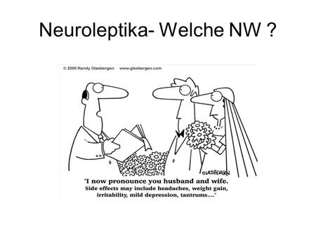 Neuroleptika- Welche NW ?