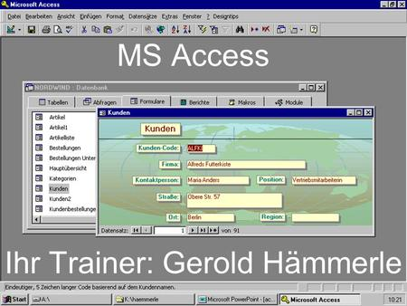 MS Access Ihr Trainer: Gerold Hämmerle. Datenbanken.