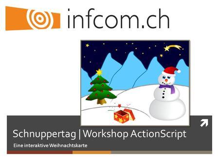 Flash und ein bisschen as3 code wie einfache interaktionen - Interaktive weihnachtskarte ...