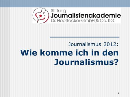 Journalismus 2012: Wie komme ich in den Journalismus?
