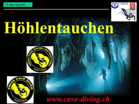 TL Info-Tag 2001 Höhlentauchen www.cave-diving.ch.