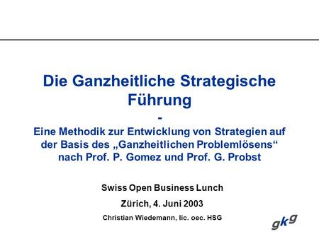 Swiss Open Business Lunch Christian Wiedemann, lic. oec. HSG