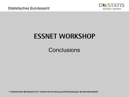 ESSnet Workshop Conclusions.