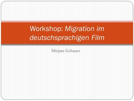 Workshop: Migration im deutschsprachigen Film