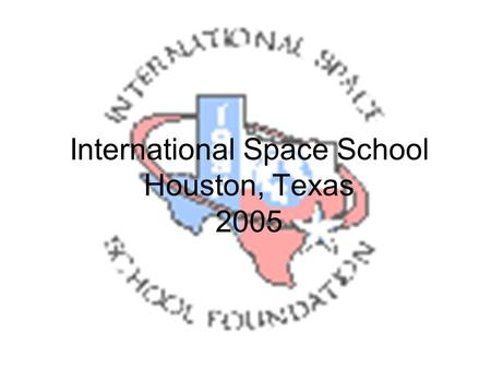 International Space School Houston, Texas 2005. Inhalt Was ist die ISS ? Was ist die ISS ? Space Programm Space Programm Vorbereitung Vorbereitung Freizeitprogramm.