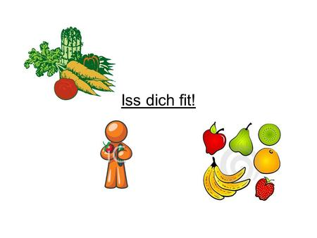 Iss dich fit!.