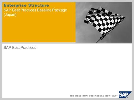 Enterprise Structure SAP Best Practices Baseline Package (Japan) SAP Best Practices.
