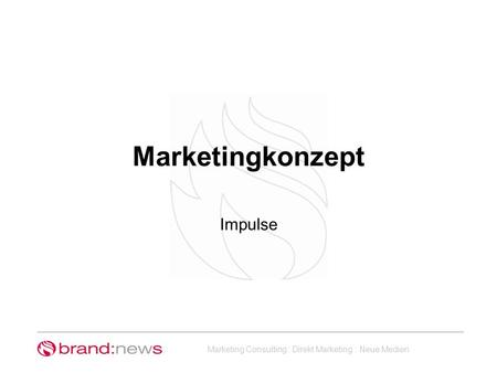 Marketingkonzept Impulse.