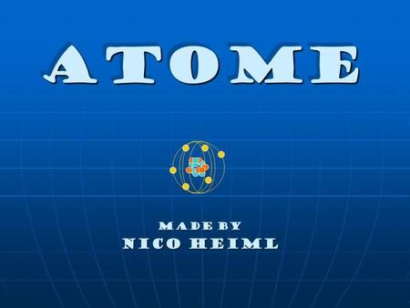 Atome Made by Nico Heiml.