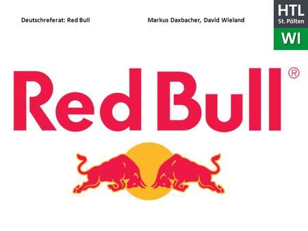 Deutschreferat: Red Bull Markus Daxbacher, David Wieland.