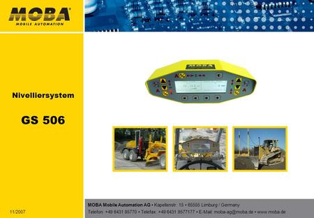 MOBA Mobile Automation AG Kapellenstr. 15 65555 Limburg / Germany Telefon: +49 6431 95770 Telefax: +49 6431 9577177