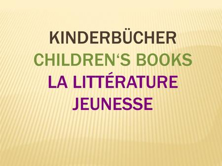 KINDERBÜCHER CHILDRENS BOOKS LA LITTÉRATURE JEUNESSE.